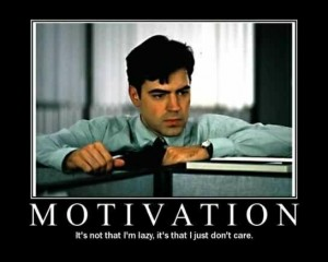 Motivation = Lazy